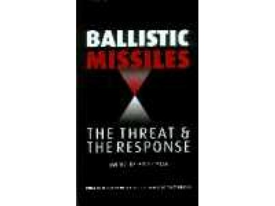 Ballistic Missiles: The threat & The response.