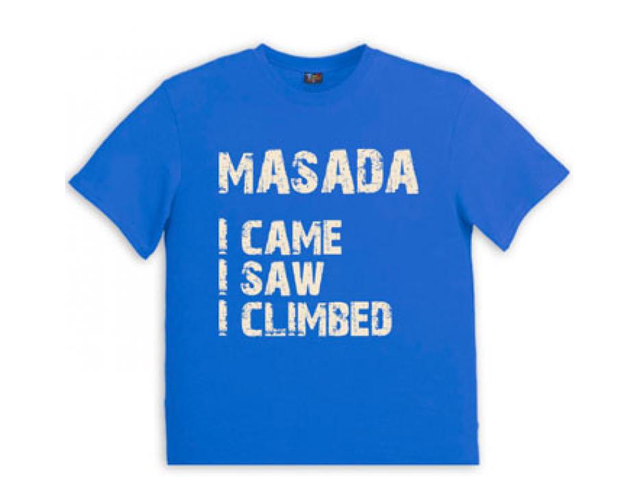 Israeli T Shirt  Masada I Came I Saw I Climbed