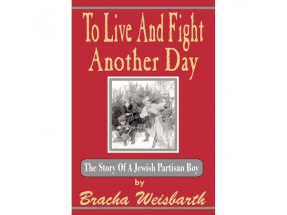 To Live And Fight Another DayThe Story Of A Jewish Partisan Boy