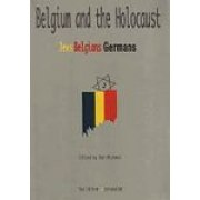 Belgium and the Holocaust: Jews, Belgians, Germans