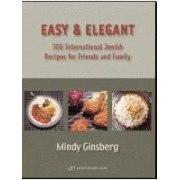 Easy & Elegant - 300 International Jewish Recipes by Mindy Ginsberg