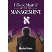 The Hasidic Masters' Guide To Management