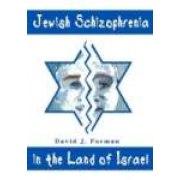 Jewish Schizophrenia in the Land of Israel