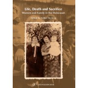 Life, Death & Sacrifice: Women and families in the Holocaust