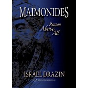 MAIMONIDES: Reason above All