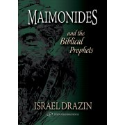 MAIMONIDES: and the Biblical Prophets