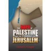 The Rape of Palestine and the Struggle for Jerusalem