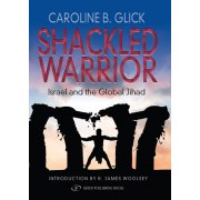 The Shackled Warrior by Caroline Glick - Non-fiction, 2008